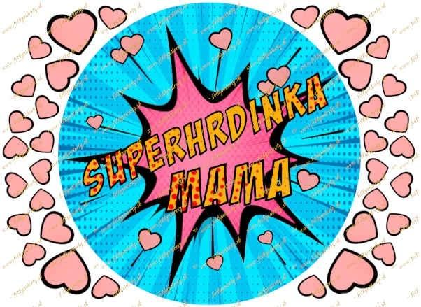 Jedlý obrázok na tortu - Superhrdinka mama - kruh